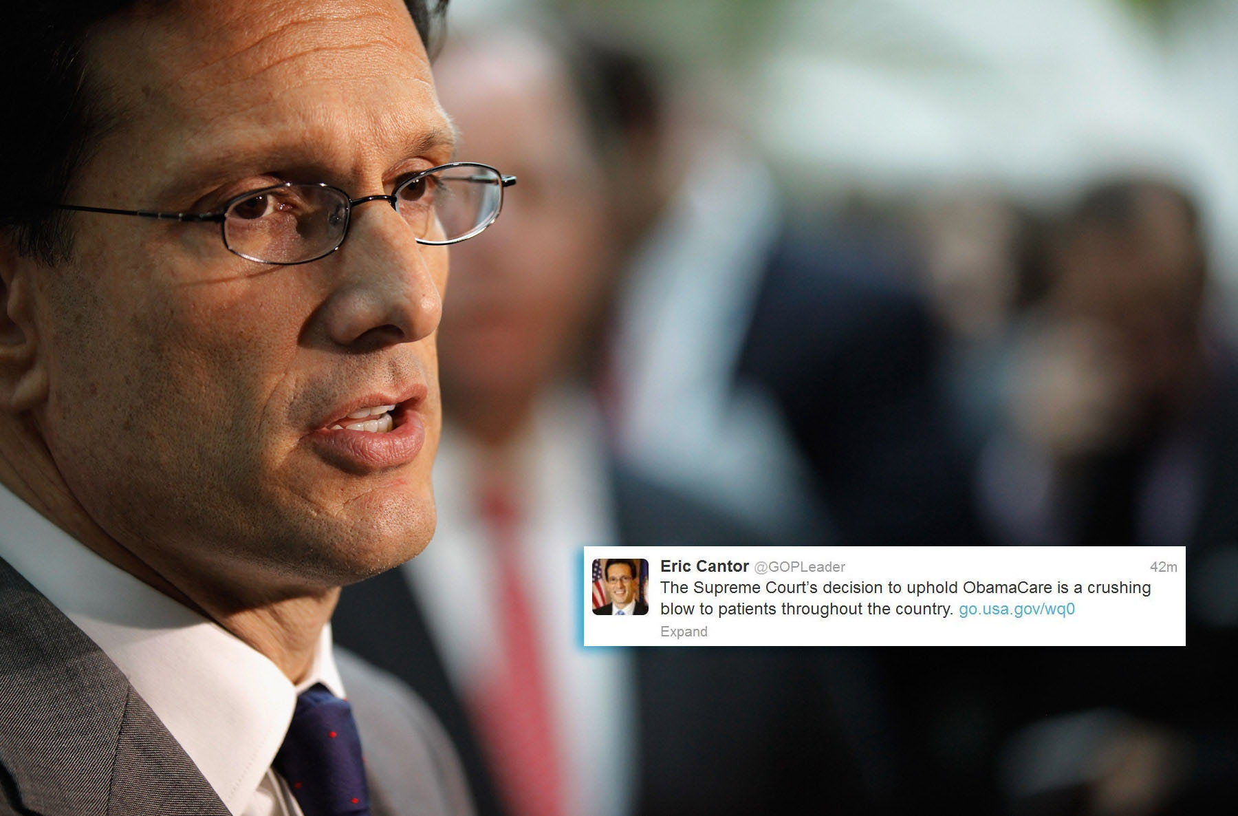 "House Majority Leader Eric Cantor (R-VA) -- @GOPleader: ""The Supreme Court's decision to uphold ObamaCare is a crushing blow to patients throughout the country."" (Chip Somodevilla/Getty Images)"