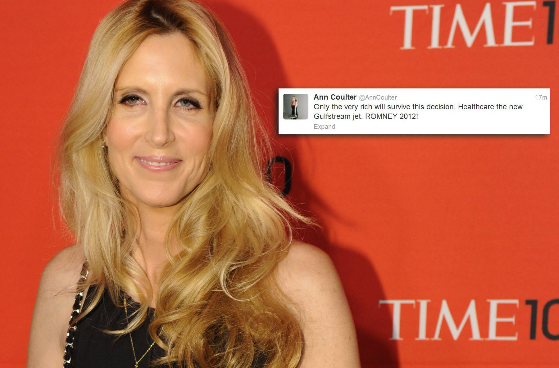 "Conservative commentator Ann Coulter -- @AnnCoulter: ""Only the very rich will survive this decision. Healthcare the new Gulfstream jet. Romney 2012!"" (Timothy A. Clary/AFP/Getty Images)"