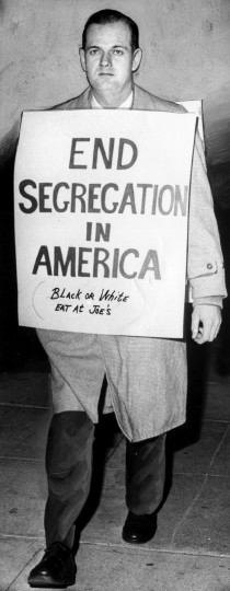 """When he died, he was carrying a sign like this one. """"End Segregation in America. Black or White Eat at Joe's."""" (Handout photo)"""
