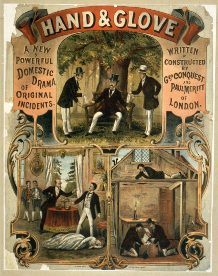 Hand & Glove,  A new & powerful domestic drama of original incidents : written & constructed by Geo. Conquest and Paul Meritt of London -- 1874 (A. Hoen & Co./Library of Congress)
